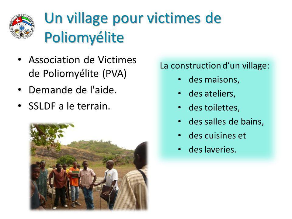 Un village pour victimes de Poliomyélite Association de Victimes de Poliomyélite (PVA) Demande de l aide.