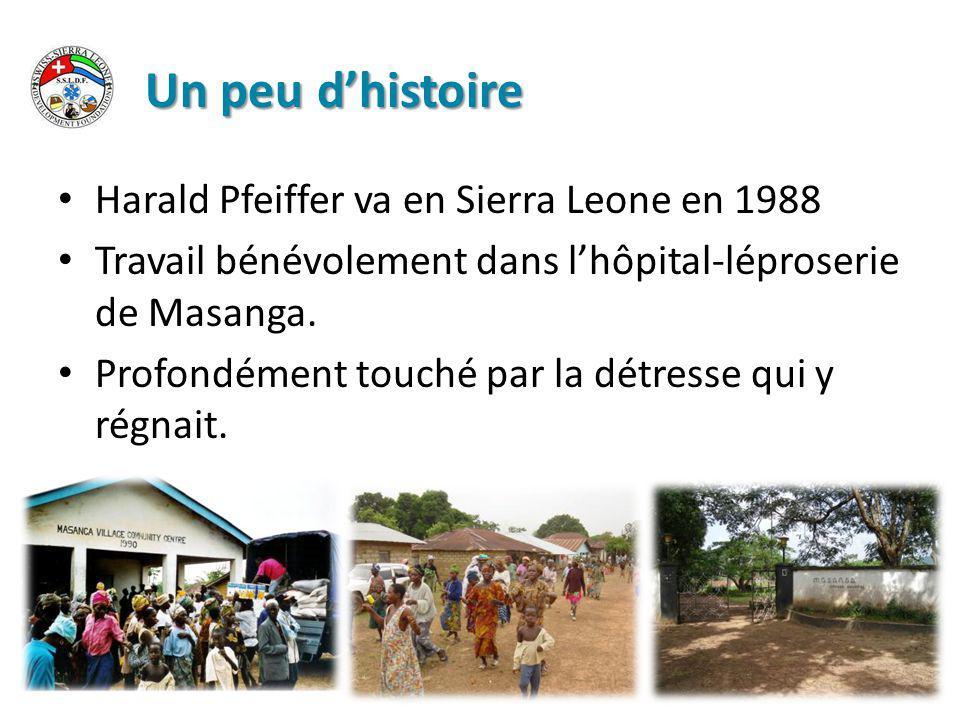 Un peu d'histoire Harald Pfeiffer va en Sierra Leone en 1988 Travail bénévolement dans l'hôpital-léproserie de Masanga.