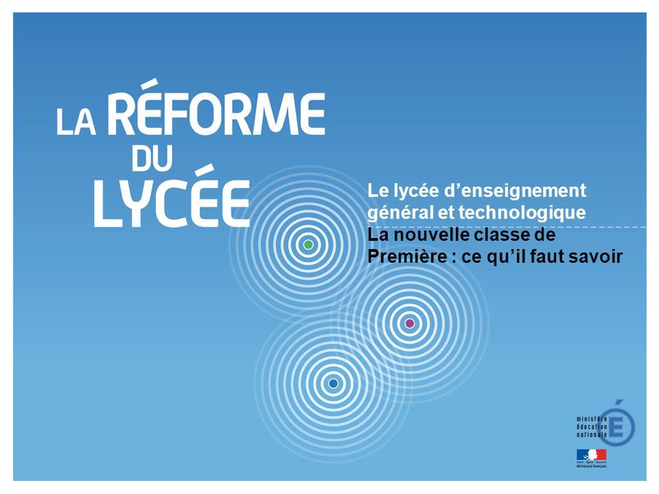 2 La nouvelle classe de 1ère répond aux objectifs de la réforme : assurer la réussite de chaque lycéen : * Mieux orienter, mieux s informer pour mieux décider.