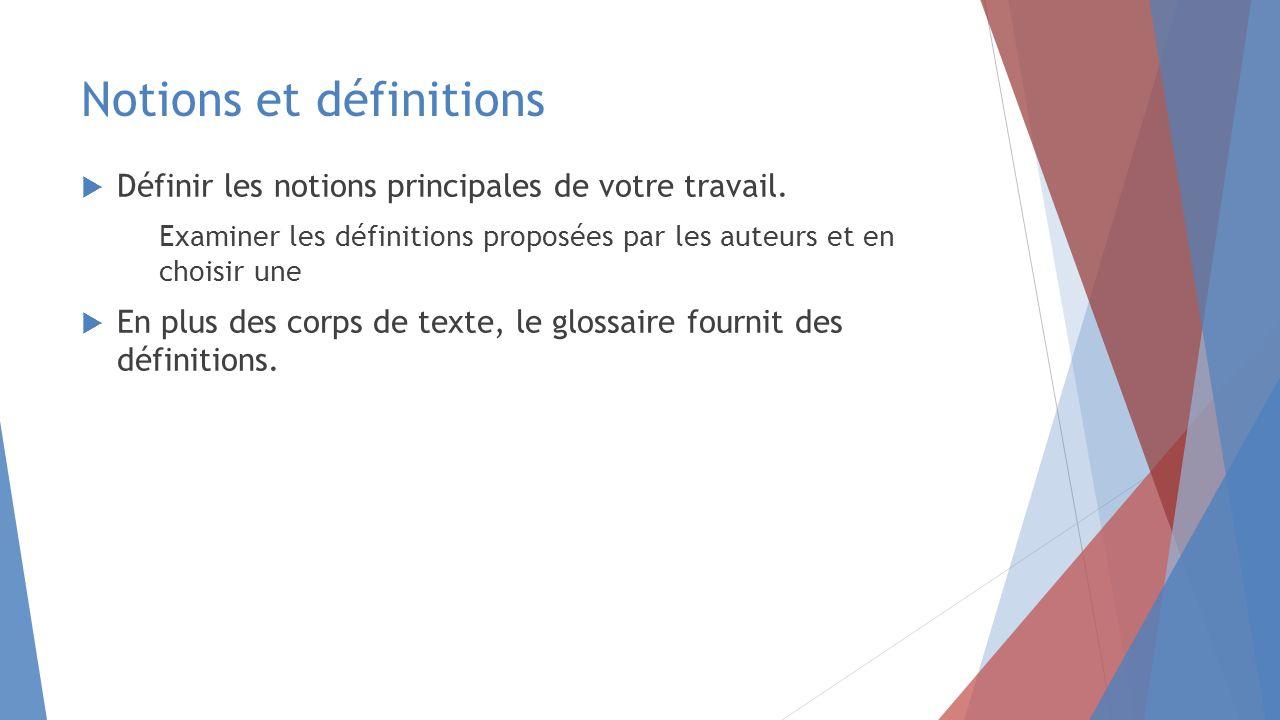 Notions et définitions  Définir les notions principales de votre travail.