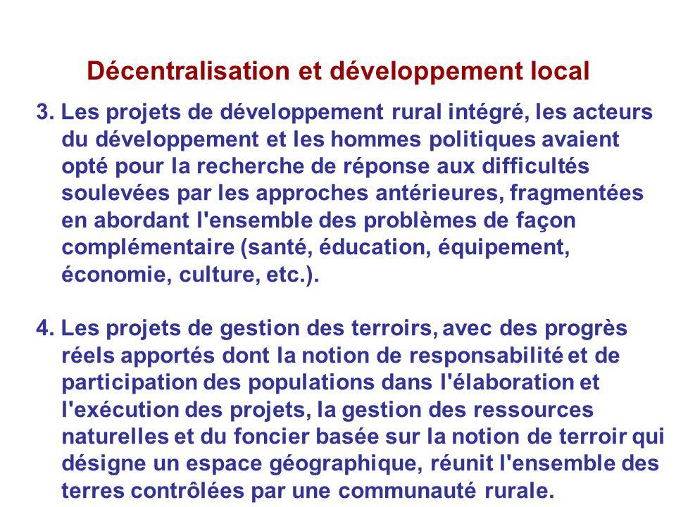 Décentralisation et développement local 3. Les projets de développement rural intégré, les acteurs du développement et les hommes politiques avaient o