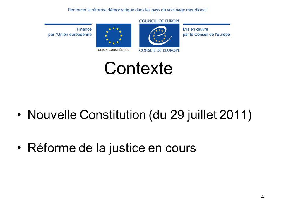 4 Contexte Nouvelle Constitution (du 29 juillet 2011) Réforme de la justice en cours