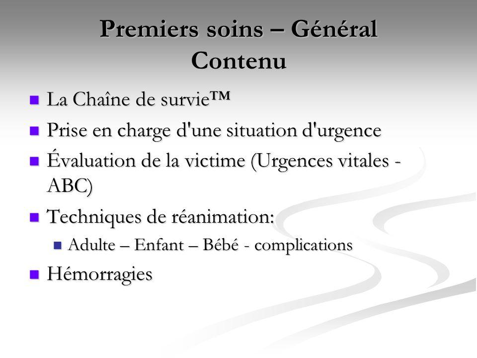 Premiers soins – Général Contenu La Chaîne de survie™ La Chaîne de survie™ Prise en charge d'une situation d'urgence Prise en charge d'une situation d