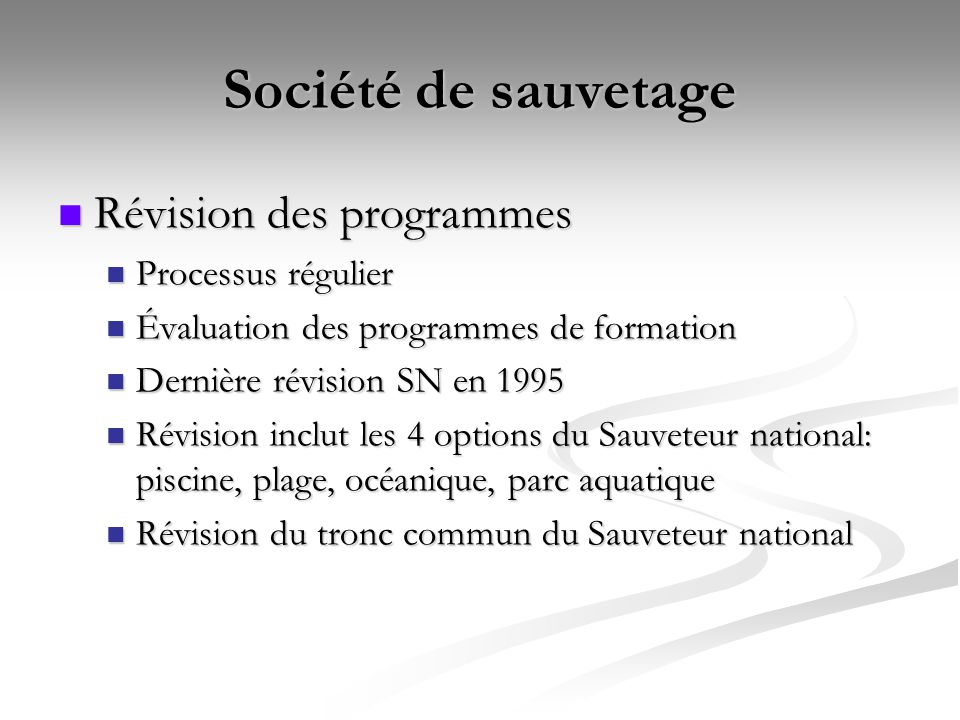 Société de sauvetage Révision des programmes Révision des programmes Processus régulier Processus régulier Évaluation des programmes de formation Éval