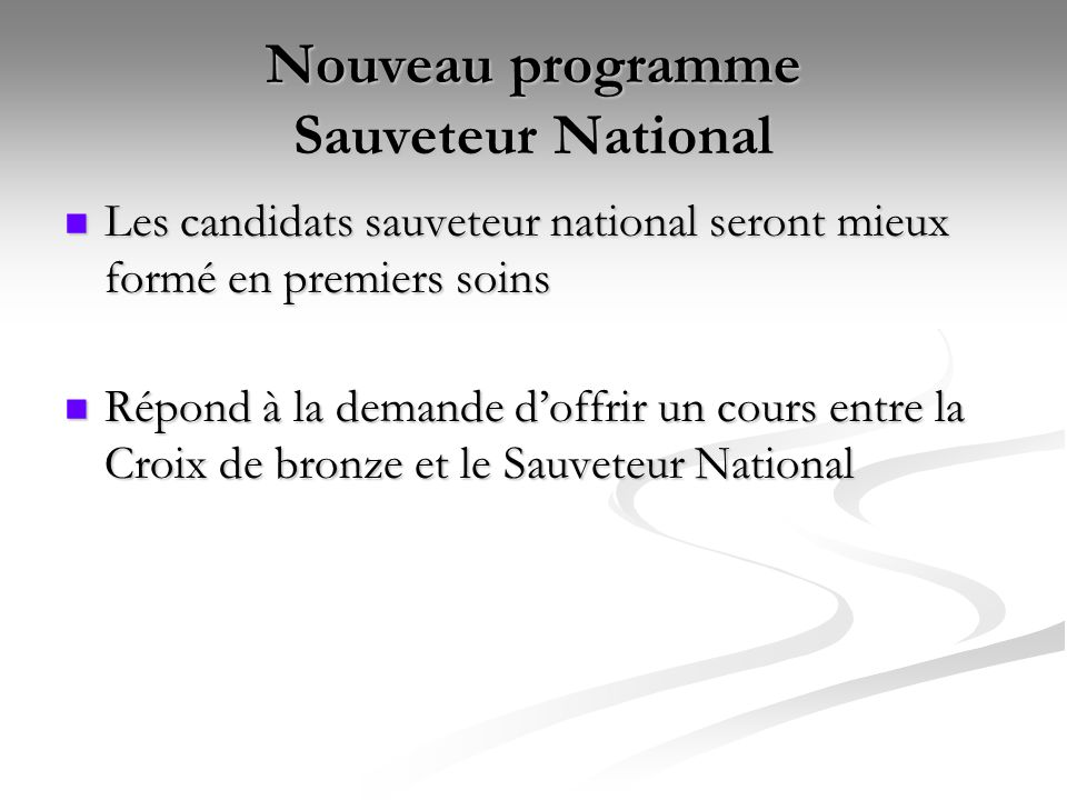 Nouveau programme Sauveteur National Les candidats sauveteur national seront mieux formé en premiers soins Les candidats sauveteur national seront mie