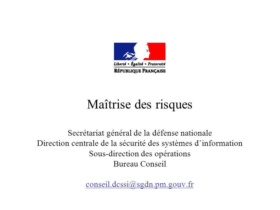 Maîtrise des risques Secrétariat général de la défense nationale Direction centrale de la sécurité des systèmes d'information Sous-direction des opéra