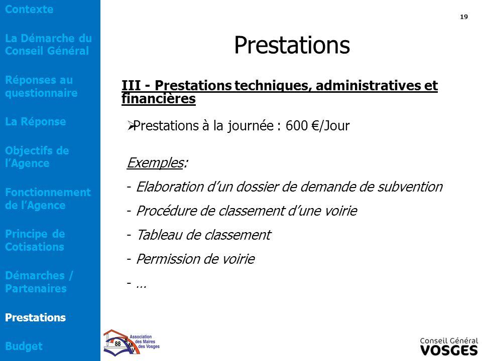 Prestations III - Prestations techniques, administratives et financières  Prestations à la journée : 600 €/Jour Exemples: - Elaboration d'un dossier