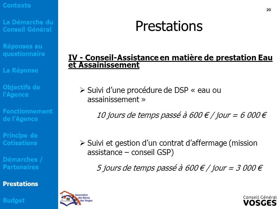 IV - Conseil-Assistance en matière de prestation Eau et Assainissement  Suivi d'une procédure de DSP « eau ou assainissement » 10 jours de temps pass