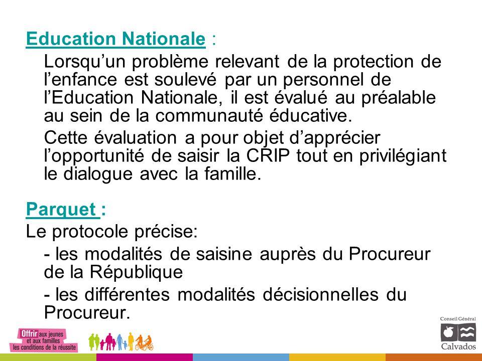 Education Nationale : Lorsqu'un problème relevant de la protection de l'enfance est soulevé par un personnel de l'Education Nationale, il est évalué au préalable au sein de la communauté éducative.