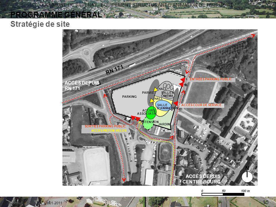 COMMUNE DE SAVENAY - ÉQUIPEMENT STRUCTURANT D'ANIMATION DE TERRITOIRE ARJUNA - 1006-2-G / 4-01-2011 15 PROGRAMME GÉNÉRAL Stratégie de site 0 50 100 m
