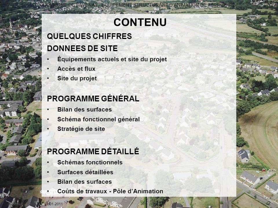 COMMUNE DE SAVENAY - ÉQUIPEMENT STRUCTURANT D'ANIMATION DE TERRITOIRE ARJUNA - 1006-2-G / 4-01-2011 2 CONTENU QUELQUES CHIFFRES DONNEES DE SITE Équipe