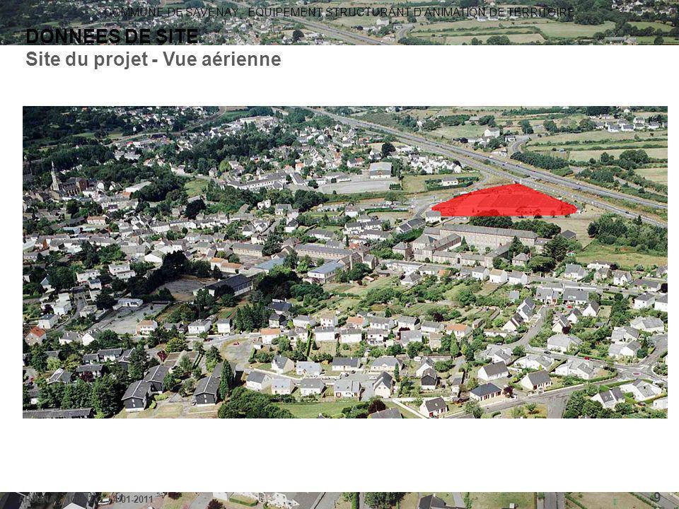 COMMUNE DE SAVENAY - ÉQUIPEMENT STRUCTURANT D'ANIMATION DE TERRITOIRE ARJUNA - 1006-2-G / 4-01-2011 9 DONNEES DE SITE Site du projet - Vue aérienne