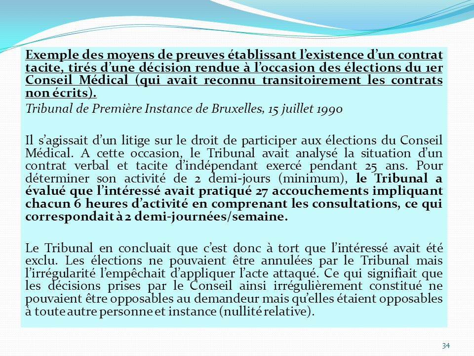 Exemple des moyens de preuves établissant l'existence d'un contrat tacite, tirés d'une décision rendue à l'occasion des élections du 1er Conseil Médical (qui avait reconnu transitoirement les contrats non écrits).