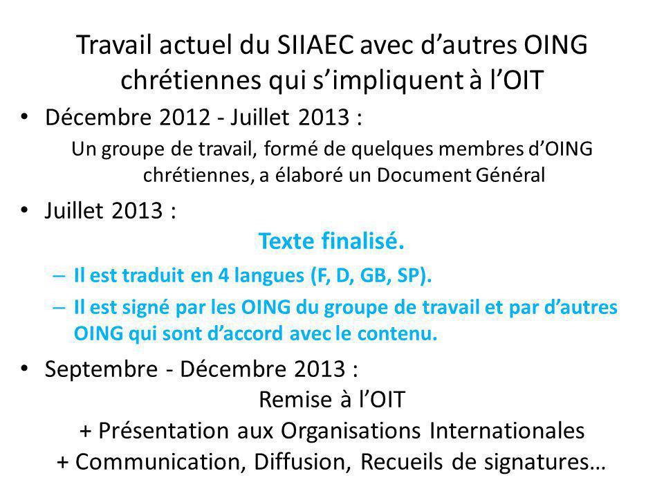 Décembre 2012 - Juillet 2013 : Un groupe de travail, formé de quelques membres d'OING chrétiennes, a élaboré un Document Général Juillet 2013 : Texte