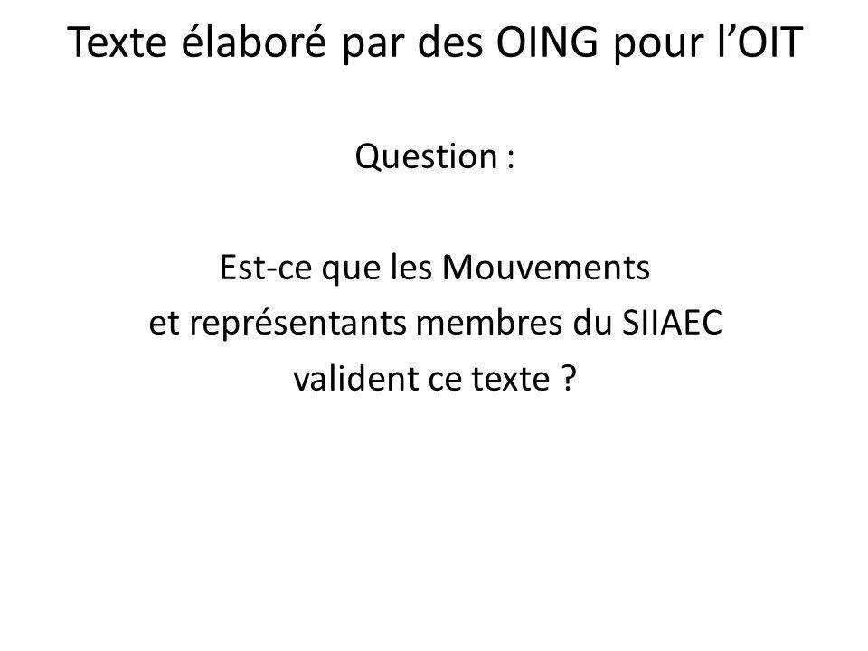 Texte élaboré par des OING pour l'OIT Question : Est-ce que les Mouvements et représentants membres du SIIAEC valident ce texte ?