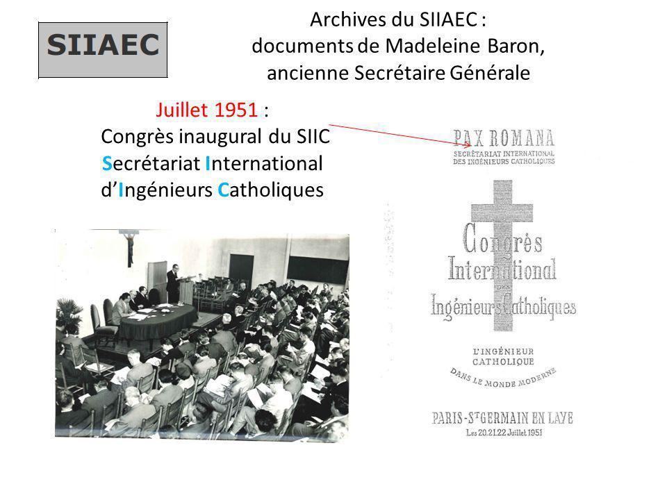 Archives du SIIAEC : documents de Madeleine Baron, ancienne Secrétaire Générale Juillet 1951 : Congrès inaugural du SIIC Secrétariat International d'I