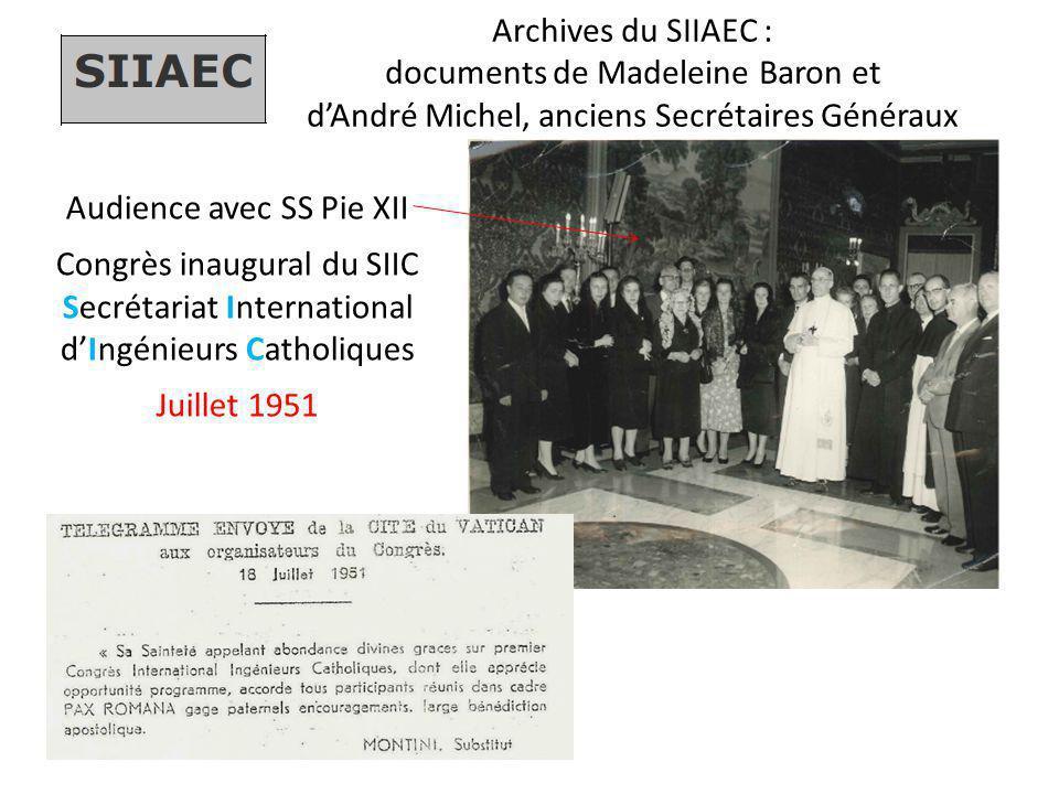 Archives du SIIAEC : documents de Madeleine Baron et d'André Michel, anciens Secrétaires Généraux Audience avec SS Pie XII Congrès inaugural du SIIC S