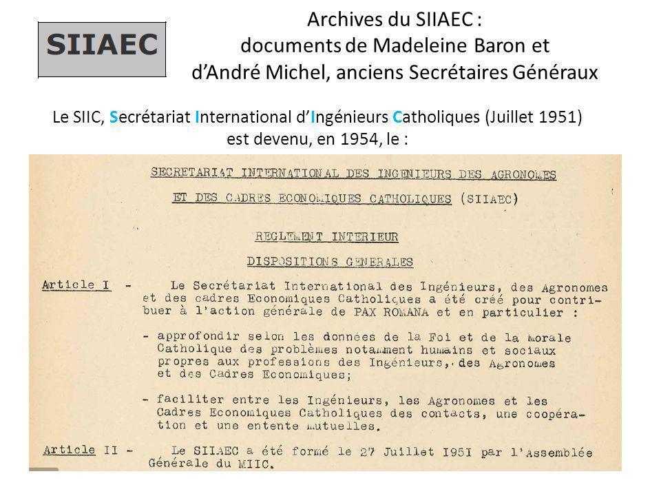 Archives du SIIAEC : documents de Madeleine Baron et d'André Michel, anciens Secrétaires Généraux Le SIIC, Secrétariat International d'Ingénieurs Cath