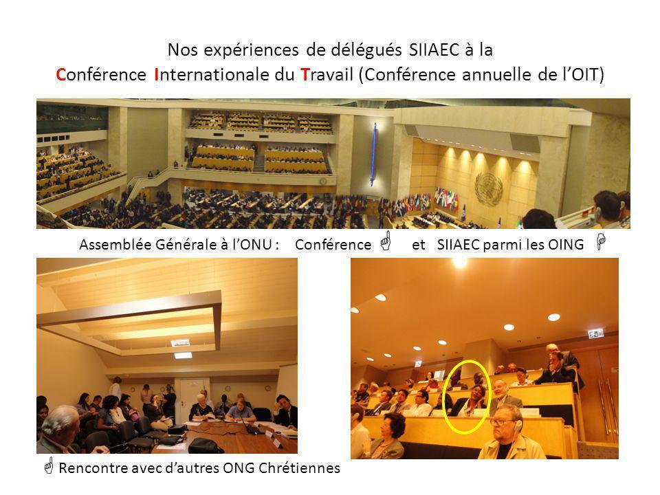 Nos expériences de délégués SIIAEC à la Conférence Internationale du Travail (Conférence annuelle de l'OIT) Assemblée Générale à l'ONU : Conférence 