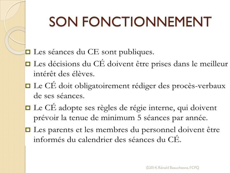 SON FONCTIONNEMENT ©2014, Rénald Beauchesne, FCPQ