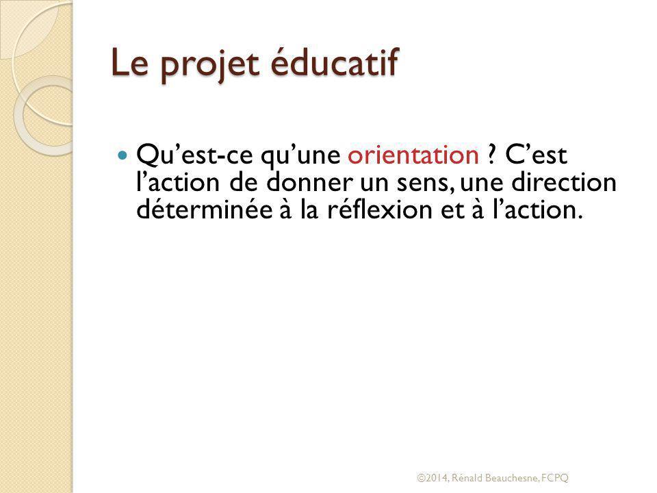 Le projet éducatif Qu'est-ce qu'une orientation .