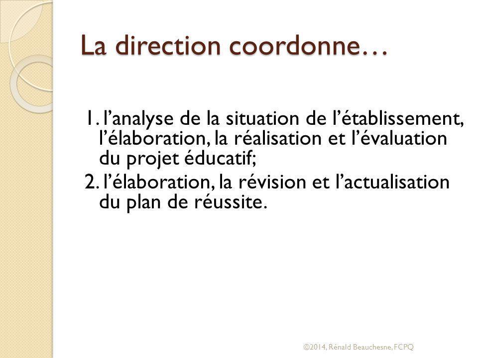 La direction coordonne… 1.