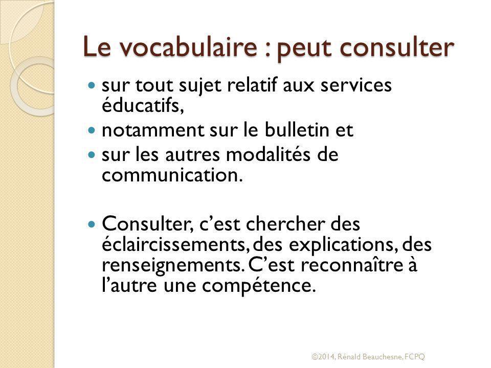 Le vocabulaire : peut consulter sur tout sujet relatif aux services éducatifs, notamment sur le bulletin et sur les autres modalités de communication.