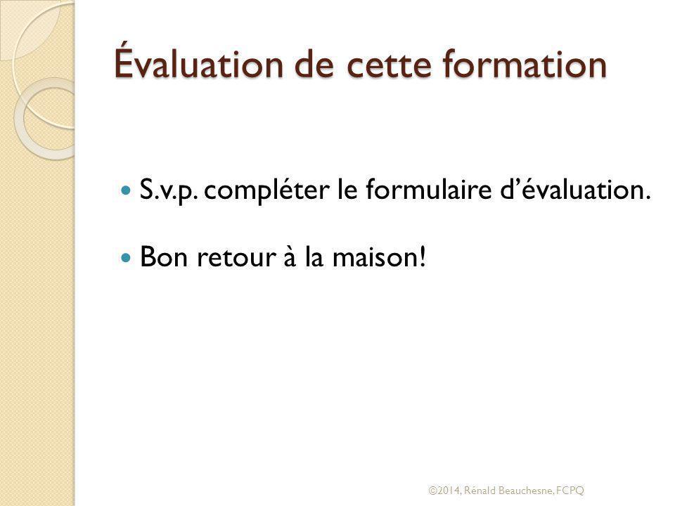 Évaluation de cette formation S.v.p.compléter le formulaire d'évaluation.