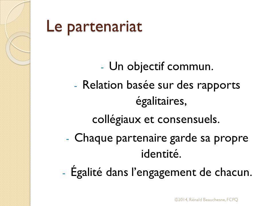 Le partenariat - Un objectif commun.