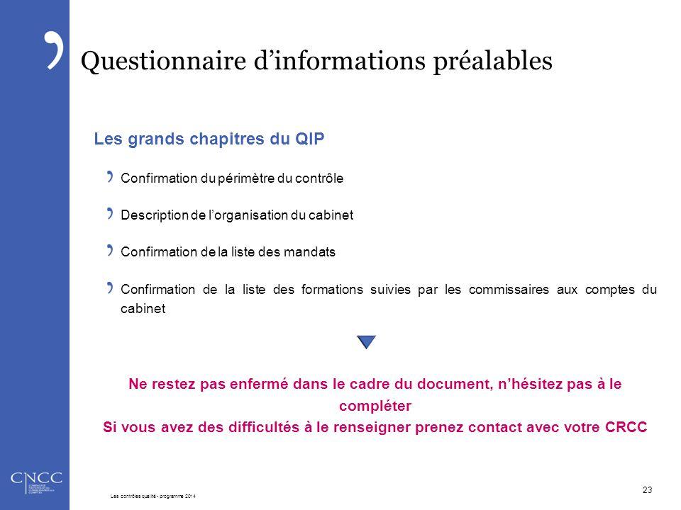 Questionnaire d'informations préalables Les grands chapitres du QIP Confirmation du périmètre du contrôle Description de l'organisation du cabinet Con