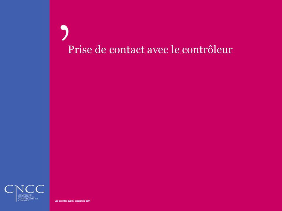 Prise de contact avec le contrôleur Les contrôles qualité - programme 2014 24 Les contrôles qualité - programme 2014