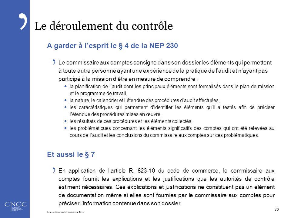 Le déroulement du contrôle A garder à l'esprit le § 4 de la NEP 230 Le commissaire aux comptes consigne dans son dossier les éléments qui permettent à