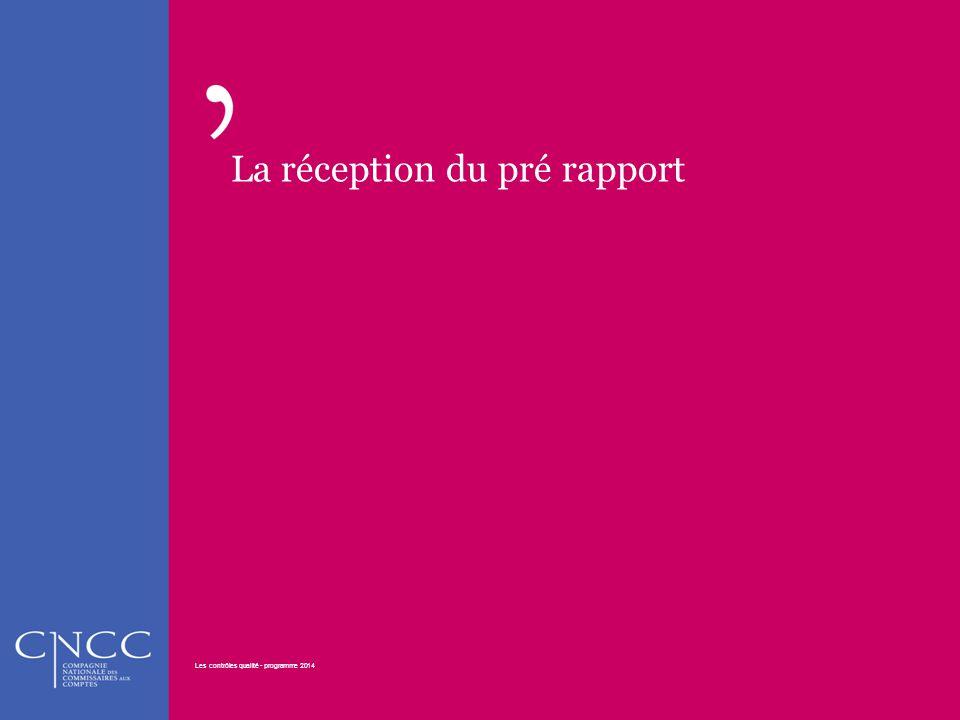 La réception du pré rapport Les contrôles qualité - programme 2014 32 Les contrôles qualité - programme 2014