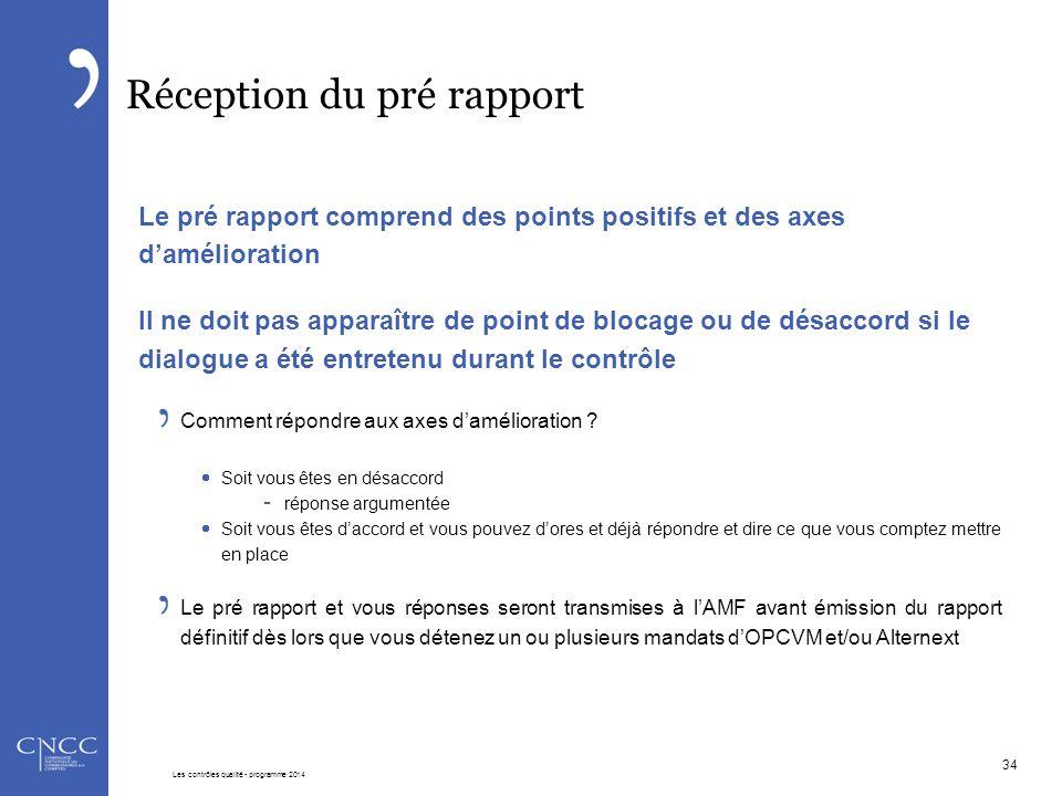 Réception du pré rapport Le pré rapport comprend des points positifs et des axes d'amélioration Il ne doit pas apparaître de point de blocage ou de dé
