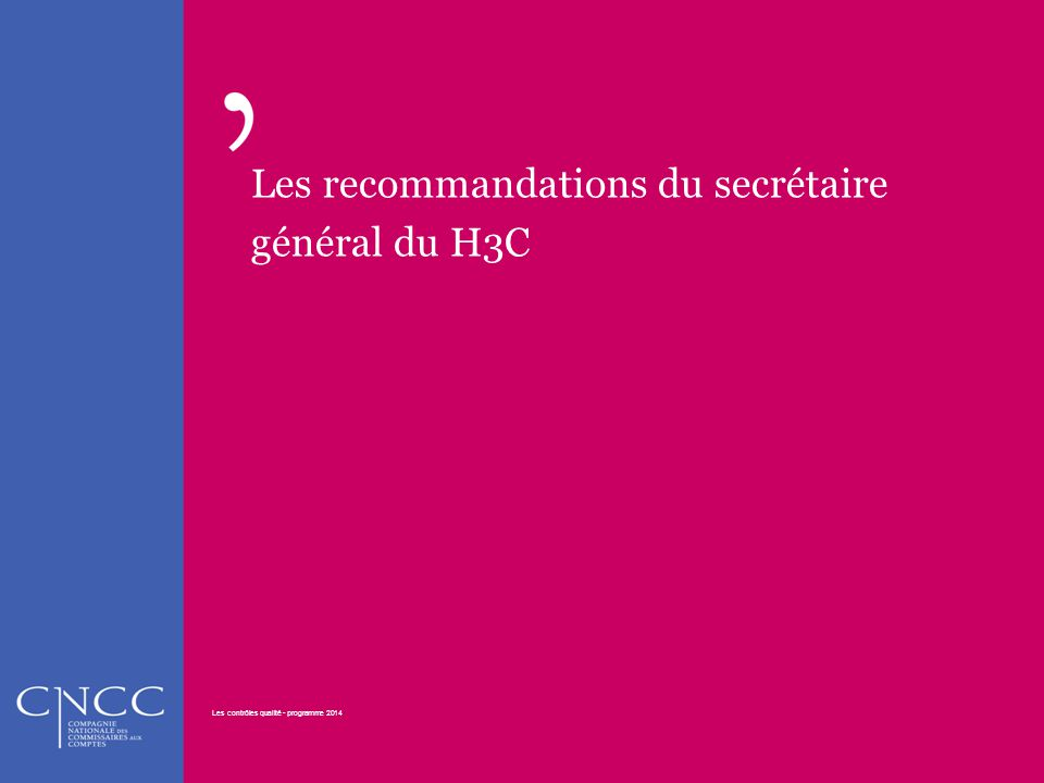 Les recommandations du secrétaire général du H3C Les contrôles qualité - programme 2014 38 Les contrôles qualité - programme 2014