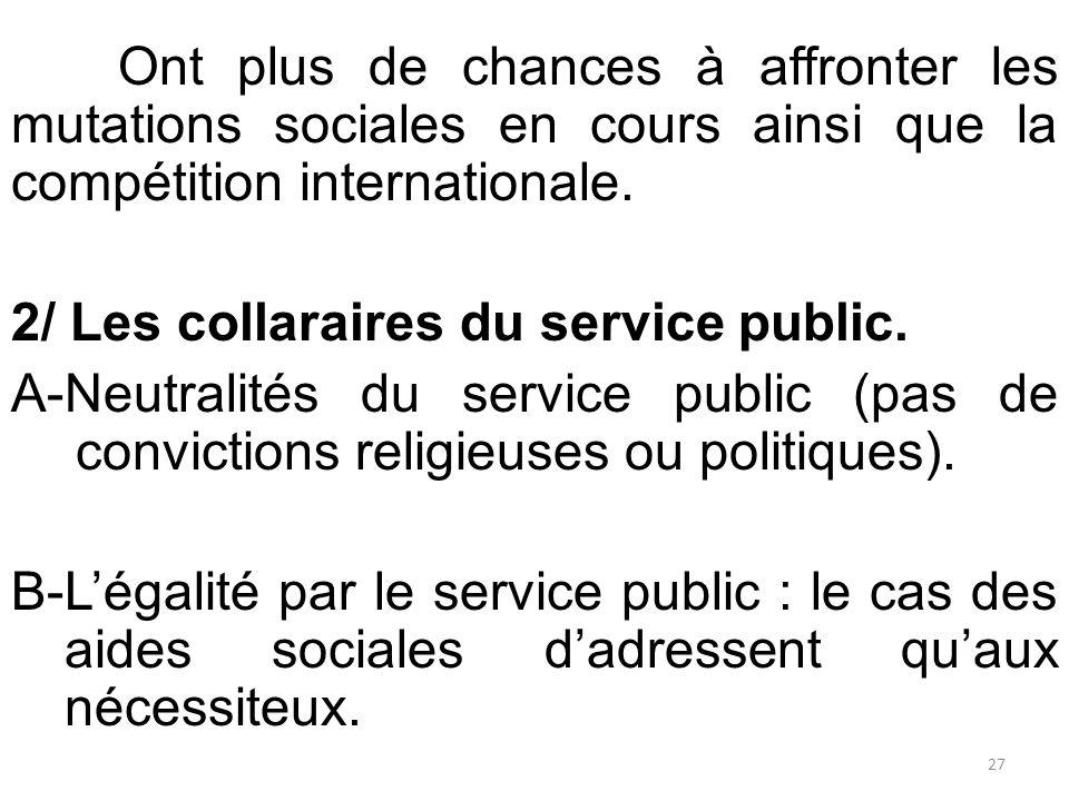 Ont plus de chances à affronter les mutations sociales en cours ainsi que la compétition internationale. 2/ Les collaraires du service public. A-Neutr