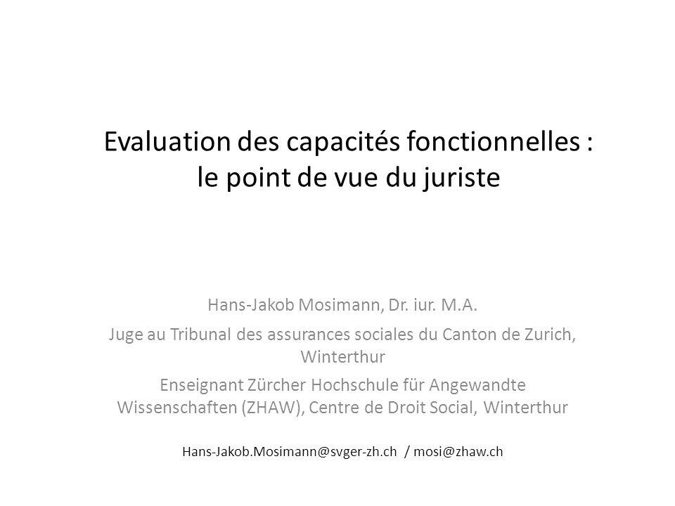 Evaluation des capacités fonctionnelles : le point de vue du juriste Hans-Jakob Mosimann, Dr.