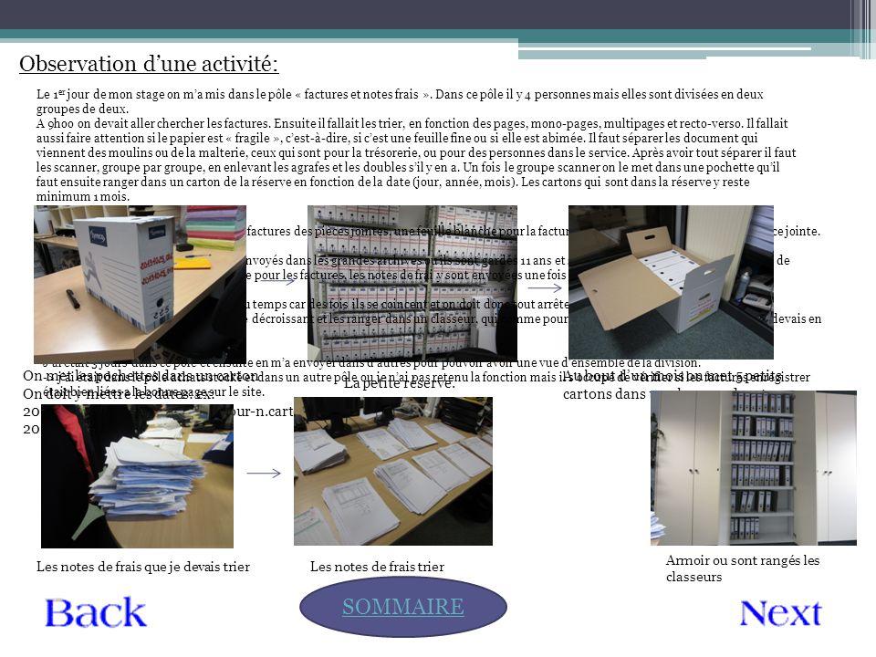 Observation d'un métier: SOMMAIRE Après avoir tout fait, je suis allée dans un pôle ou on m'a fait utiliser une logiciel pour vérifier si les factures sont bien enregistrées.