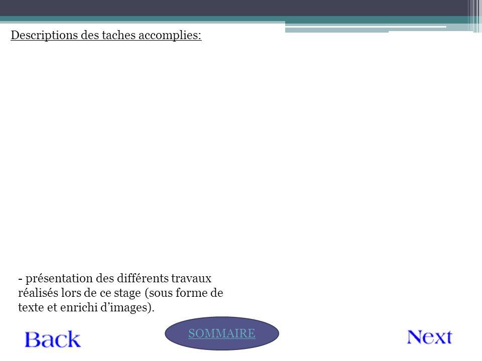 Descriptions des taches accomplies: SOMMAIRE - présentation des différents travaux réalisés lors de ce stage (sous forme de texte et enrichi d'images)