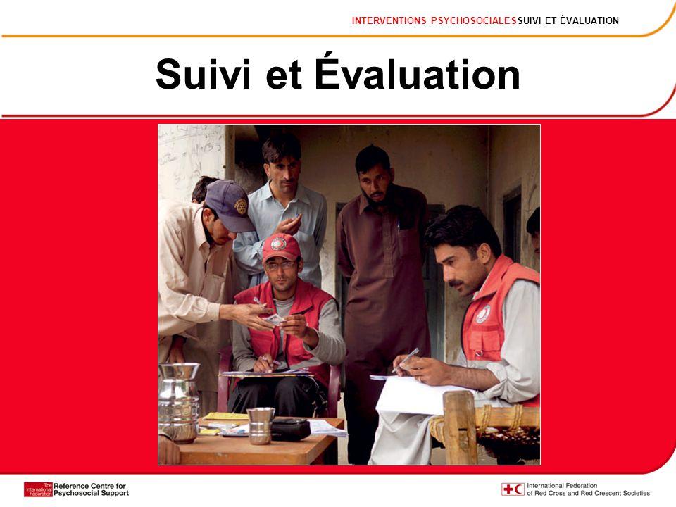 Suivi et Évaluation INTERVENTIONS PSYCHOSOCIALESSUIVI ET ÉVALUATION