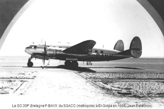 Le SO 30P Bretagne F-BAYX du SGACC (métropole) à El-Goléa en 1956 (Jean Delacroix)