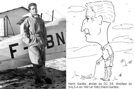 Henri Gantès, ancien du GC 3/6, directeur du SALS-A en 1961 et 1962 (Henri Gantès)