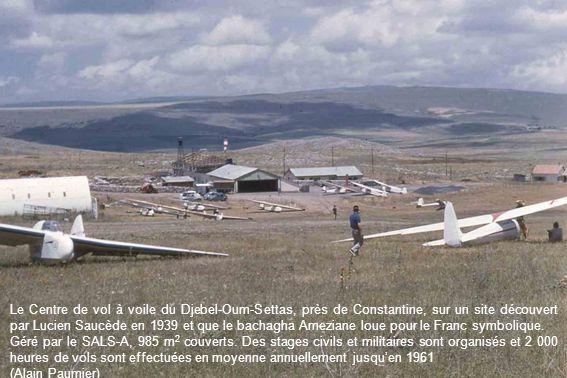Le Centre de vol à voile du Djebel-Oum-Settas, près de Constantine, sur un site découvert par Lucien Saucède en 1939 et que le bachagha Ameziane loue