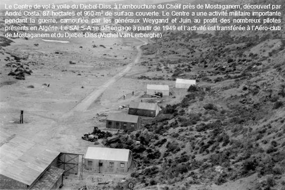 Le Centre de vol à voile du Djebel-Diss, à l'embouchure du Chélif près de Mostaganem, découvert par André Costa. 87 hectares et 960 m 2 de surface cou