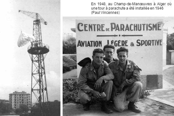 En 1948, au Champ-de-Manœuvres à Alger où une tour à parachute a été installée en 1946 (Paul Vincennes)