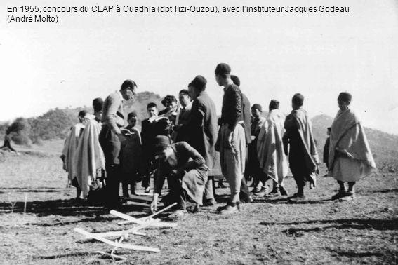 En 1955, concours du CLAP à Ouadhia (dpt Tizi-Ouzou), avec l'instituteur Jacques Godeau (André Molto)