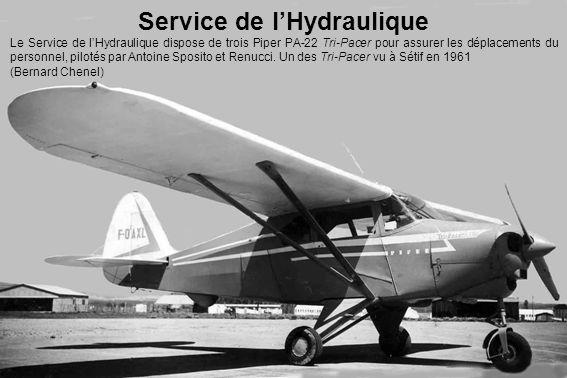 Service de l'Hydraulique Le Service de l'Hydraulique dispose de trois Piper PA-22 Tri-Pacer pour assurer les déplacements du personnel, pilotés par An