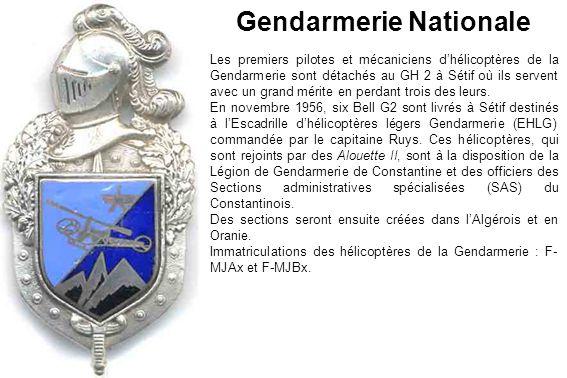 Gendarmerie Nationale Les premiers pilotes et mécaniciens d'hélicoptères de la Gendarmerie sont détachés au GH 2 à Sétif où ils servent avec un grand