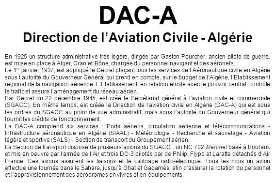 DAC-A Direction de l'Aviation Civile - Algérie En 1925 un structure administrative très légère, dirigée par Gaston Pourcher, ancien pilote de guerre,