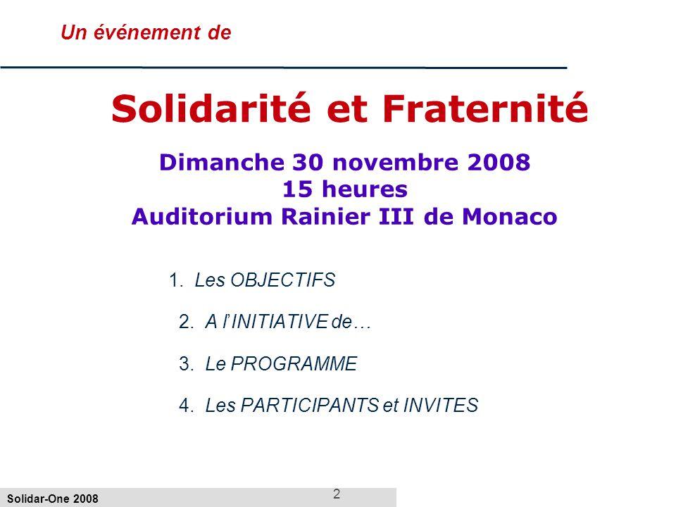Solidar-One 2008 2 Un événement de 1.Les OBJECTIFS 2.